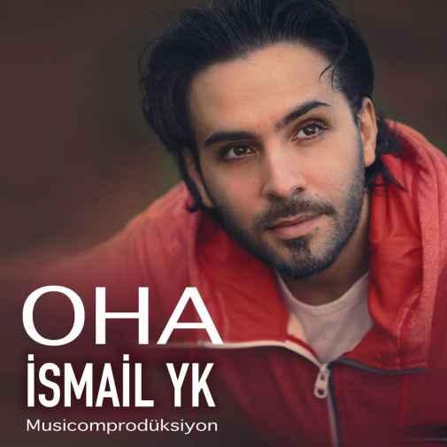 دانلود آهنگ Ismail YK OHA